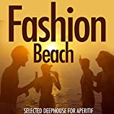 Fashion Beach (Selected Deephouse for Aperitiv)