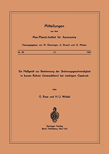Ein Messgerät zur Bestimmung der Strömungsgeschwindigkeit in Kurzen Rohren ( Ionenzählern ) Bei Niedrigem Gasdruck (Mitteilungen aus dem ... für Aeronomie (30), Band 30)