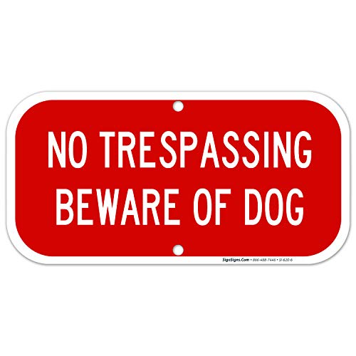 No Trespassing Sign, Beware of Dog Sign, 6x12 Rust Free Aluminum, Weather/Fade Resistant, Easy Mounting, Indoor/Outdoor Use, Made in USA by SIGO SIGNS