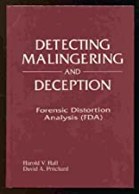 Detecting Malingering and Deception: Forensic Distortion Analysis (FDA) by David A. Pritchard (1995-11-10)