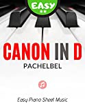 Canon in D I Pachelbel I Easy Piano Sheet Music for Beginners Kids Toddlers Students Adults I Guitar Chords: Teach Yourself How to Play Piano Keyboard I Popular Classical Song I Video Tutorial