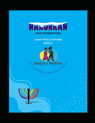 Imagery Matters Lesson Plans & Activities: Hanukkah: (Feast of Dedication) (Imagery Matters Learning Resources)