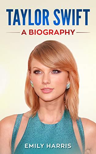 Taylor Swift: A Biography (English Edition)