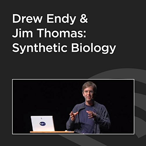 Drew Endy and Jim Thomas Debate Synthetic Biology cover art