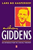 By Kaspersen, Lars Bo Anthony Giddens: An Introduction to a Social Theorist Paperback - July 2000