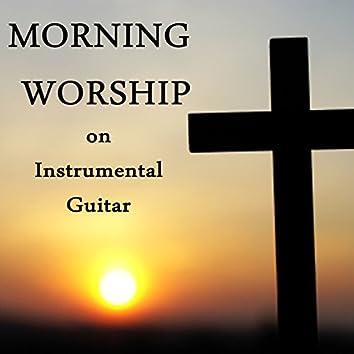 Morning Worship on Instrumental Guitar