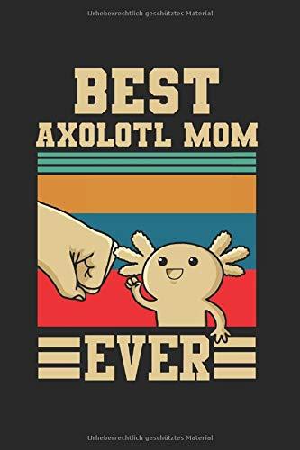Beste Axolotl Mama Jemals: Axolotl Mom & Axolotls Notizbuch 6'x9' Aquarianer Geschenk für Aquarium & Amphibien