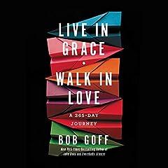 Live in Grace, Walk in Love