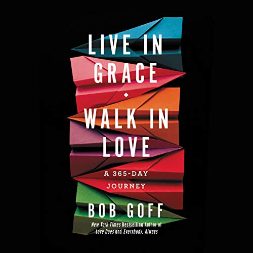 Live in Grace, Walk in Love audiobook cover art