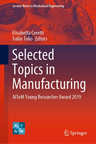 Selected Topics in Manufacturing: AITeM Young Researcher Award 2019 (Lecture Notes in Mechanical Engineering) (English Edition)