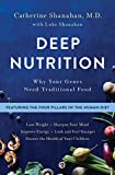 Deep Nutrition: Why Your Genes Need Traditional Food Hardcover – January 3, 2017 by Catherine Shanahan M.D. (Author)