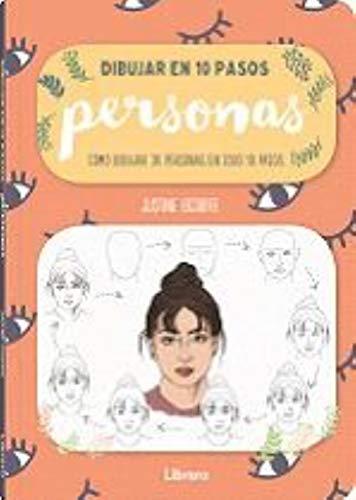 DIBUJAR PERSONAS EN 10 PASOS: COMO DIBUJAR 30 PERSONAS EN SOLO 10 PASOS (Spanish Edition)
