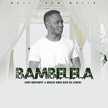 Bambelela (feat. Bayor97, Mack Eaze & Dj Fibers)