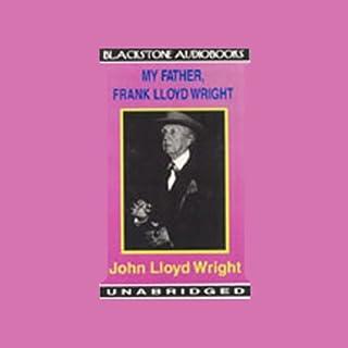 My Father, Frank Lloyd Wright cover art