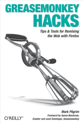 Greasemonkey Hacks: Tips & Tools for Remixing the Web with Firefox (English Edition)