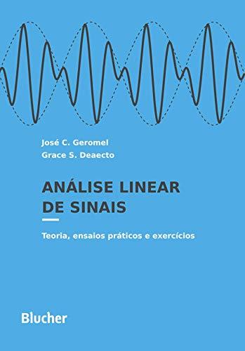Análise Linear de Sinais: Teoria, Ensaios Práticos e Exercícios