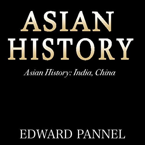 Asian History: India, China audiobook cover art
