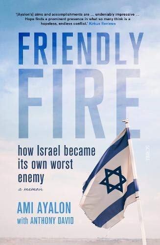 Friendly Fire: how Israel became its own worst enemy