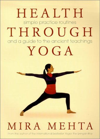 Health Through Yoga: Simple Practice Routines and a Guide to the Ancient Teachingsの詳細を見る