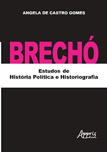 Brechó: Estudos de História Política e Historiografia