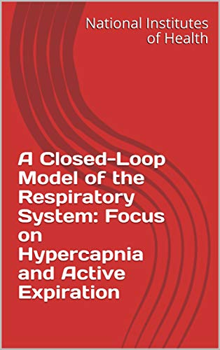 A Closed-Loop Model of the Respiratory System: Focus on Hypercapnia and Active Expiration (English Edition)