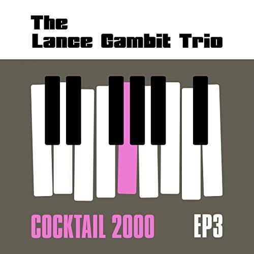 The Lance Gambit Trio