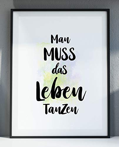 Ritter Mediendesign Bild Fine Art Kunstdruck Poster Druck Deko Geschenkidee Man muss das Leben tanzen (Din A4)