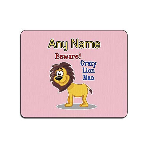 UNIGIFT Alfombrilla de ratón para hombre león loco (diseño de eslogan animal) para cualquier nombre, mensaje único, mate – Zoo tonto, lindo y divertido diseño salvaje amante del rey bosque
