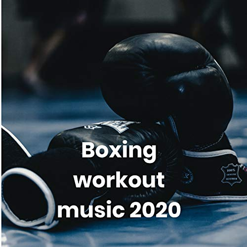 Boxing workout music 2020 [Explicit]