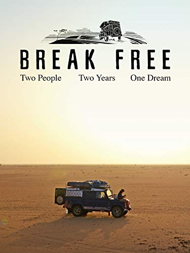 Break Free: Two People. Two Years. One Dream