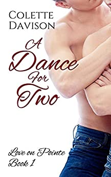 A Dance For Two (Love on Pointe Book 1) by [Colette Davison]