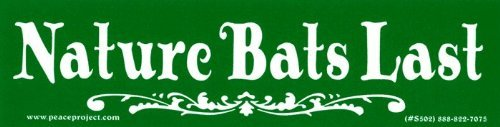"""Peace Resource Project Nature Bats Last – Magnetic Bumper Sticker/Decal Magnet (8.25"""" X 2.25"""")"""