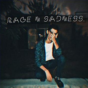Rage N Sadness.