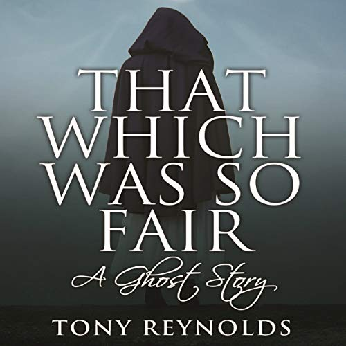 Couverture de That Which Was so Fair: A Ghost Story