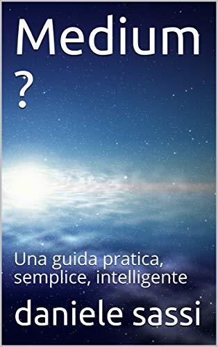 Medium ?: Una guida pratica, semplice, intelligente