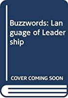 Buzzwords: Language of Leadership