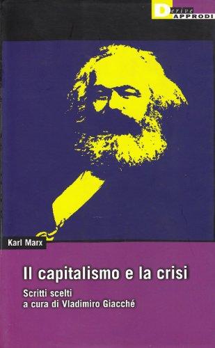 Il capitalismo e la crisi. Scritti scelti