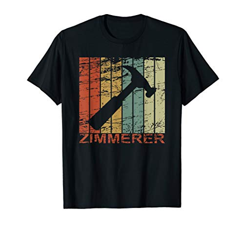 Zimmerer Retro Hammer I Dachdecker Schreiner Tisch T-Shirt