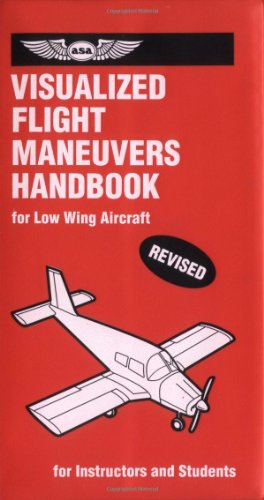 Visualized Flight Maneuvers Handbooks: For Low-Wing Aircraft (The