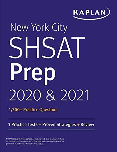 New York City SHSAT Prep 2020 & 2021: 3 Practice Tests + Proven Strategies + Review (Kaplan Test Prep NY)