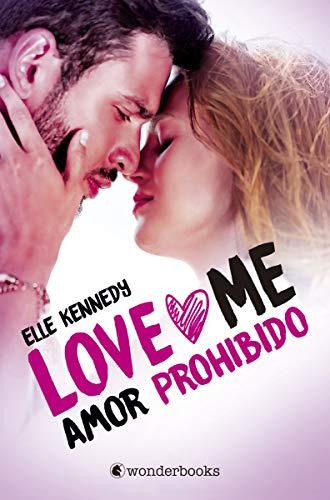 Amor prohibido (Love Me 1): Serie Love Me #1 (Wonderlove)
