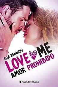 Amor prohibido : Serie Love Me #1 par Elle Kennedy