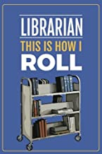 Librarian This is How I Roll: Journal for Librarians, Funny Librarian Gift, Blank Lined Journal for Librarians