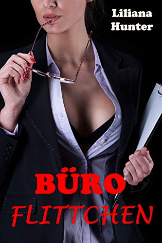 Büroflittchen: Tabulos und ungezügelt