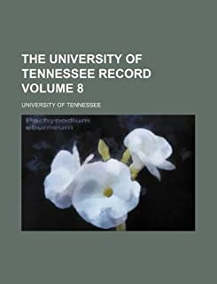 The University of Tennessee Record Volume 8