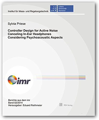 Controller Design for Active Noise Canceling In-Ear Headphones Considering Psychoacoustic Aspects (Berichte aus dem imr)