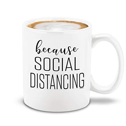 Shop4Ever Because Social Distancing Ceramic Coffee Mug