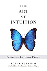 The book, The Art of Intuition by Sophy Burnham.