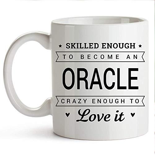 11oz Kaffeetasse - Oracle Kaffeetasse - Oracle Tasse - Oracle Geschenkidee - Lustige Oracle Tasse - Oracle Lustige Kaffeetasse - Genug genug, um ein Orakel zu werden. Verrückt genug, um es zu lieben.