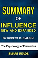 Summary of Influence, New and Expanded: The Psychology of Persuasion